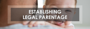 baby looking into camera with text establishing legal parentage